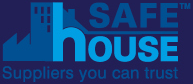 Safe House - Suppliers you can trust